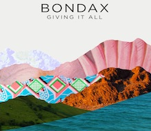BONDAX<BR />GIVING IT ALL<BR /><BR />SOUND DESIGN