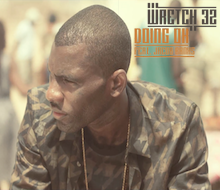 Wretch 32<BR />Music Promo<BR /><BR />Sound Design
