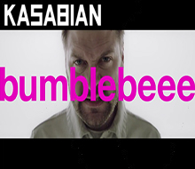 KASABIAN<BR />BUMBLEBEEE<BR />MUSIC PROMO<BR /><BR />SOUND DESIGN